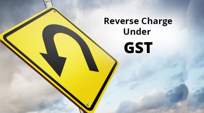 Impact of reverse charge mechanism under GST and factors to be considered
