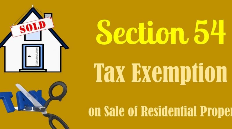 Understanding Exemptions under Section 54, 54EC & 54F