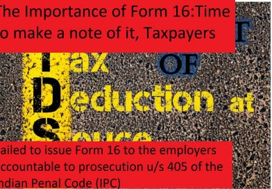 The Importance of Form 16: Time to make a note of it, Taxpayers
