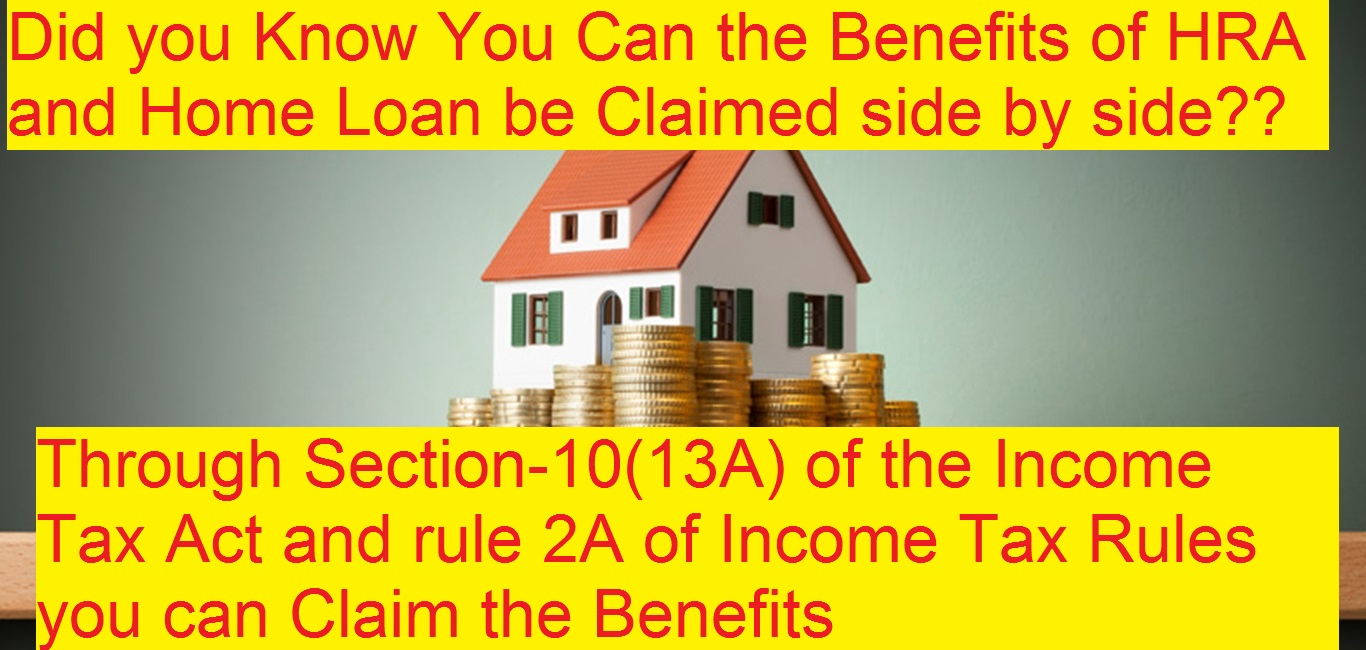 Can the Benefits of HRA and Home Loan Claim Simultaneously