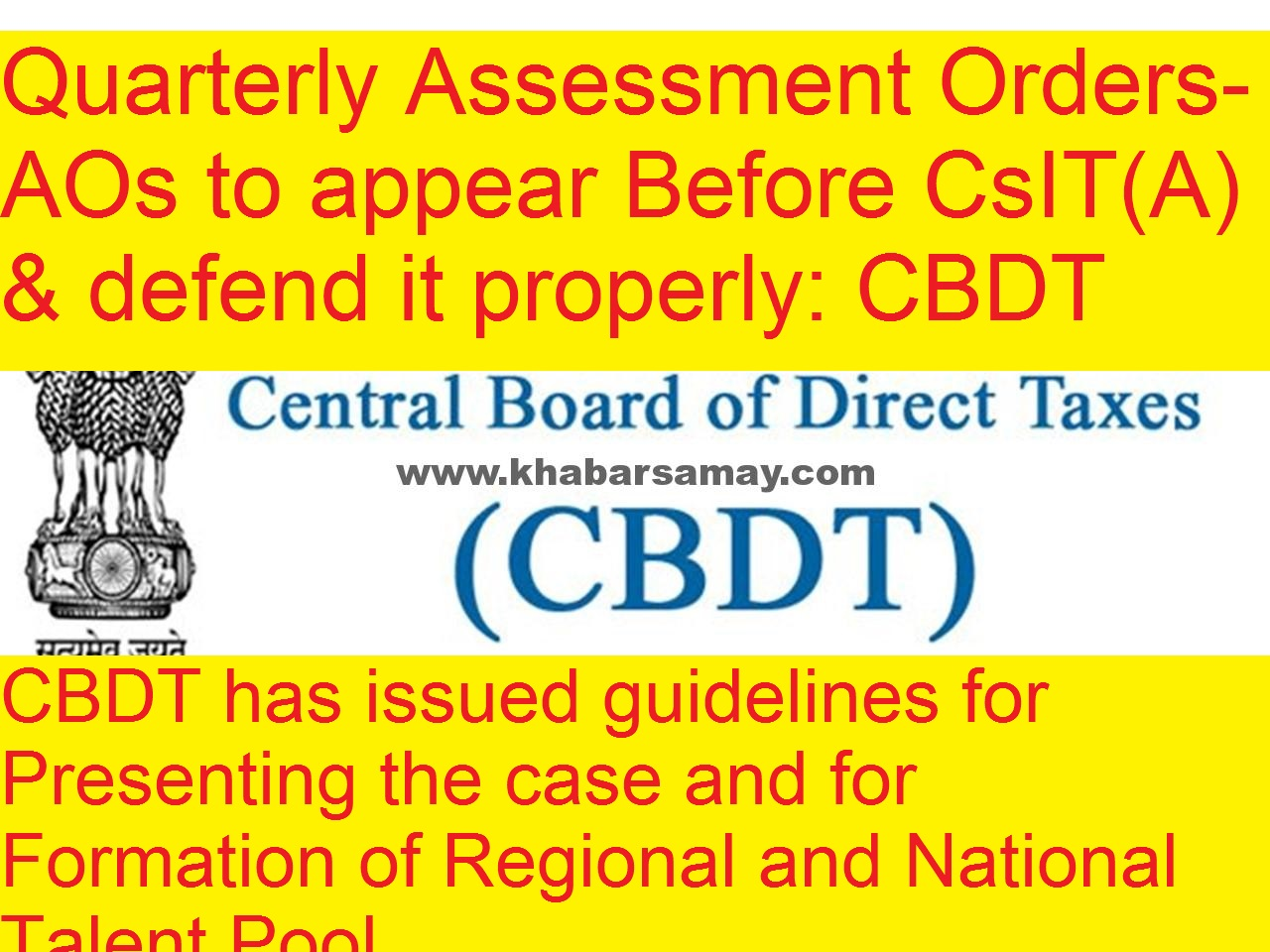 Quarterly Assessment Orders- AOs to appear Before CsIT(A) & defend it properly CBDT