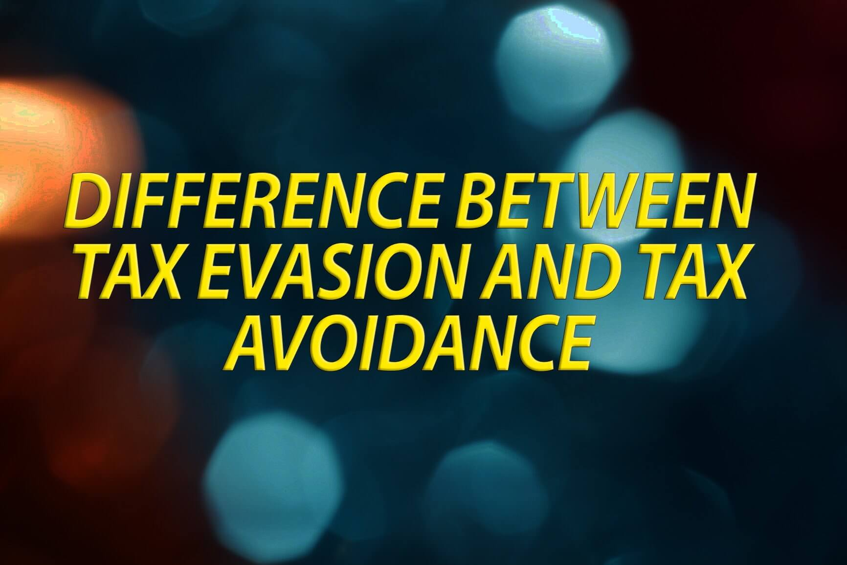 Which Is more bad Tax Avoidance and Tax Evasion?