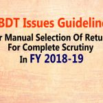 Guidelines Issued by CBDT For the Manual Selection Of Returns For Complete Scrutiny during the FY 2019-20