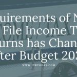 Requirements of NRIs to File Income Tax Returns has Changed After Budget 2020