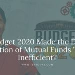 How Budget 2020 Made the Dividend Option of Mutual Funds Tax Inefficient?