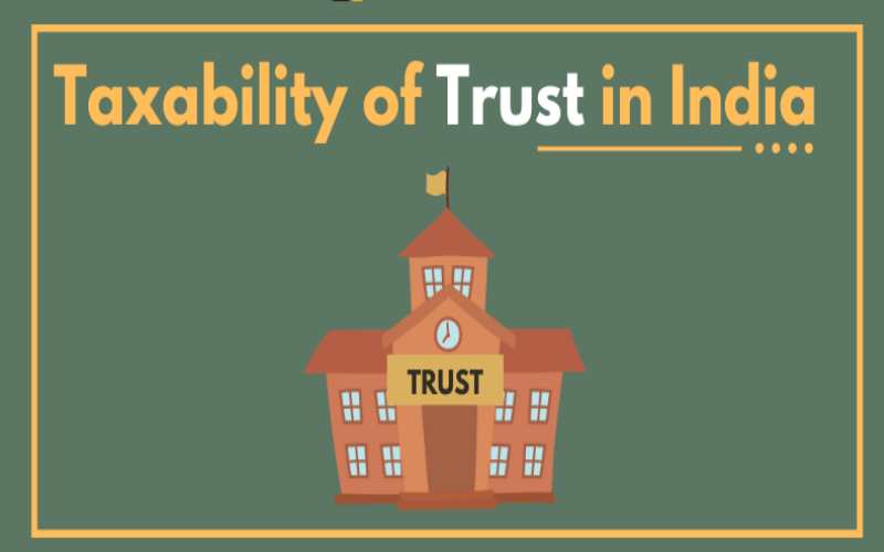 Trust Formation and its Taxability in India